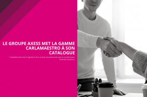 Le groupe AXESS met la gamme CarlaMaestro à son catalogue